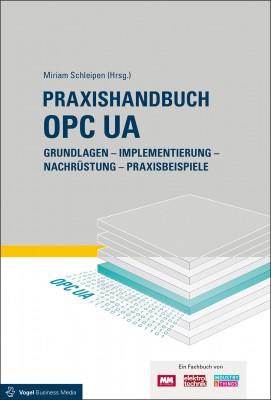 Praxishandbuch OPC UA /  Grundlagen – Implementierung – Nachrüstung – Praxisbeispiele