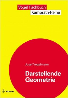 """Das Fachbuch """"Darstellende Geometrie"""" von Josef Vogelmann"""