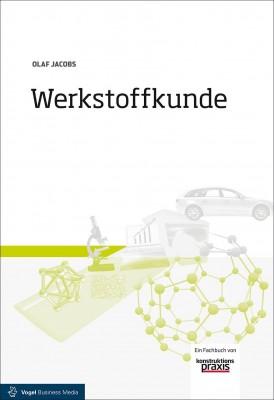 """Das Fachbuch """"Werkstoffkunde"""" von Olaf Jacobs"""