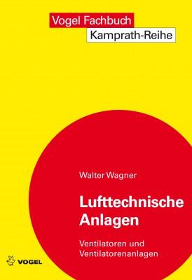 """Das Fachbuch """"Lufttechnische Anlagen"""" von Walter Wagner"""